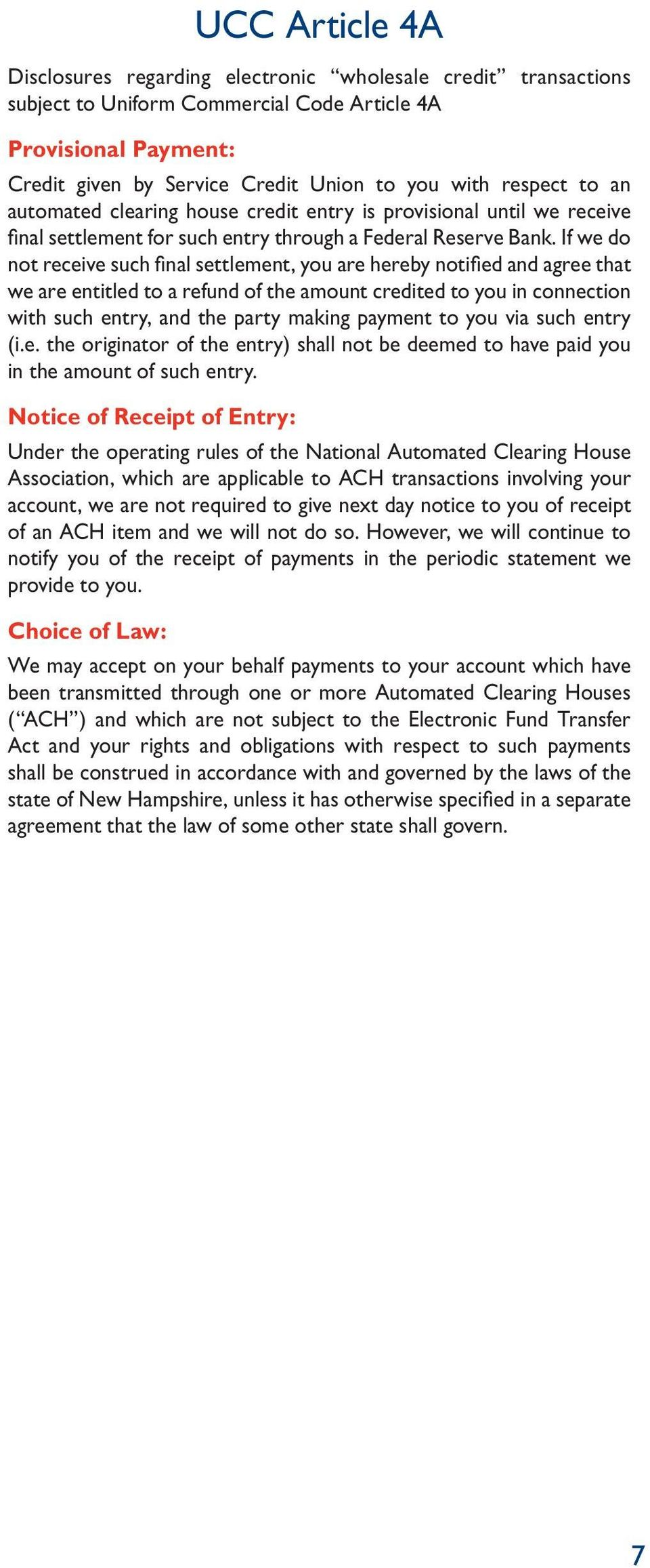 If we do not receive such final settlement, you are hereby notified and agree that we are entitled to a refund of the amount credited to you in connection with such entry, and the party making