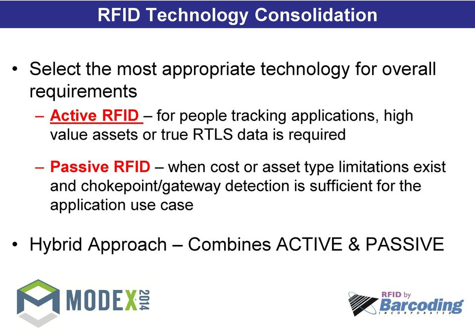 data is required Passive RFID when cost or asset type limitations exist and