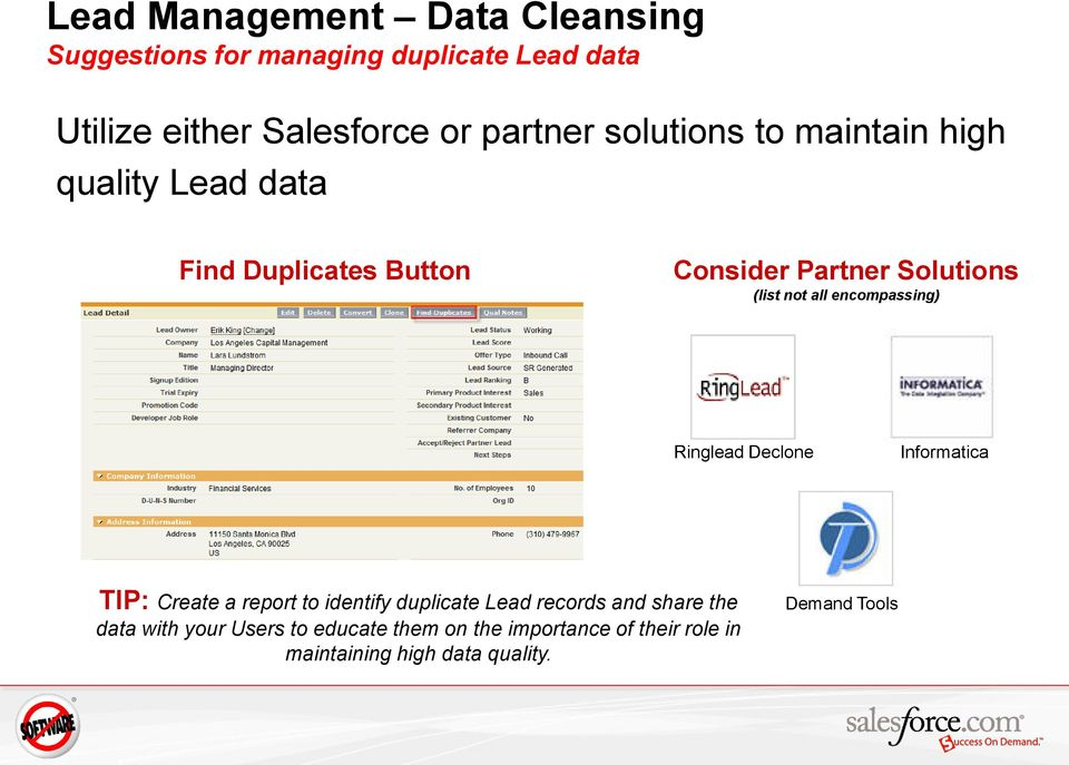 encompassing) Ringlead Declone Informatica TIP: Create a report to identify duplicate Lead records and share the