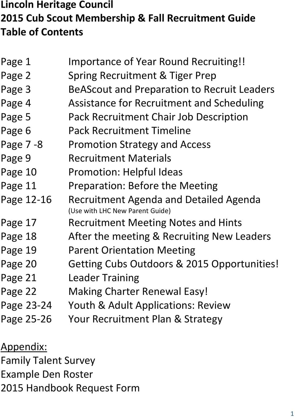 ! Spring Recruitment & Tiger Prep BeAScout and Preparation to Recruit Leaders Assistance for Recruitment and Scheduling Pack Recruitment Chair Job Description Pack Recruitment Timeline Promotion