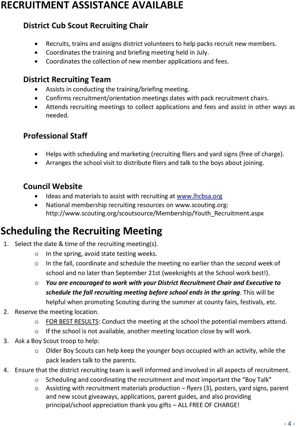 District Recruiting Team Assists in conducting the training/briefing meeting. Confirms recruitment/orientation meetings dates with pack recruitment chairs.