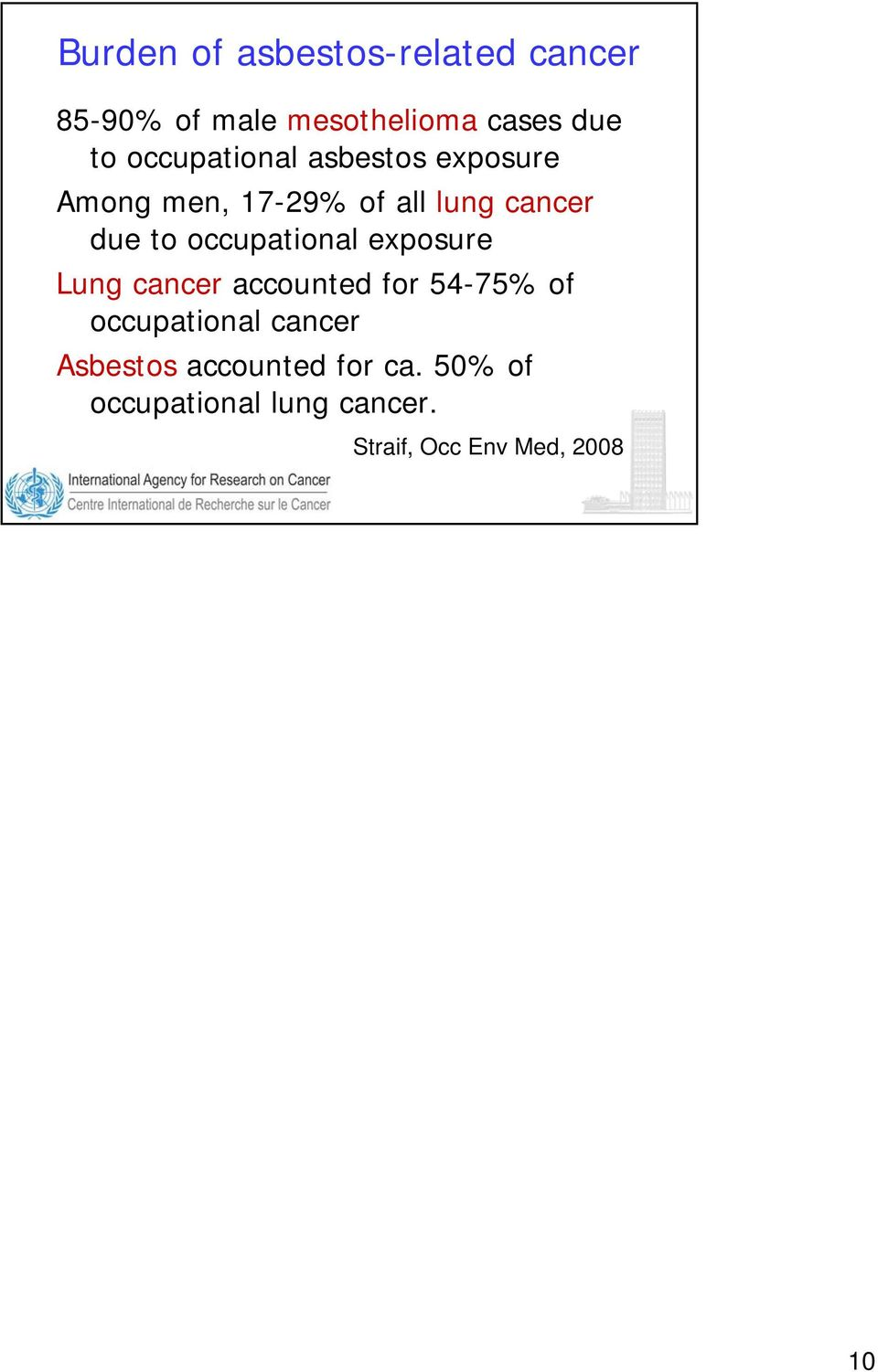 occupational exposure Lung cancer accounted for 54-75% of occupational cancer
