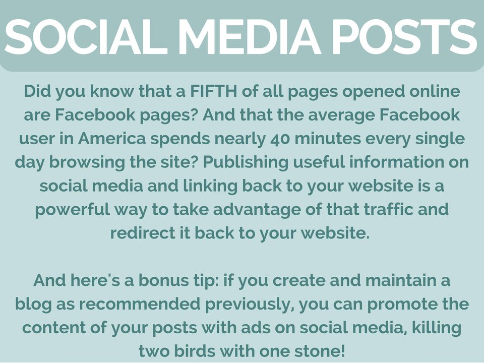 Publishing useful information on social media and linking back to your website is a powerful way to take advantage of that traffic and