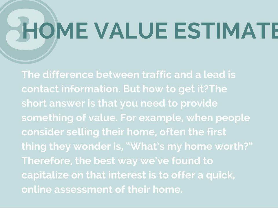 For example, when people consider selling their home, often the first thing they wonder is, What s