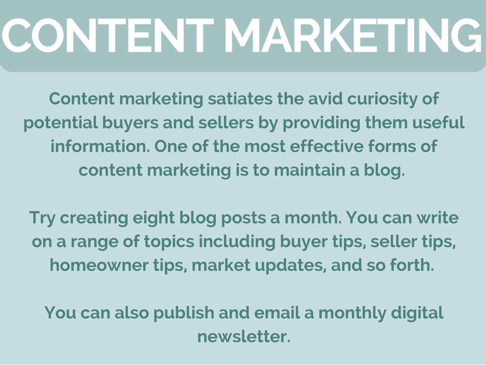 One of the most effective forms of content marketing is to maintain a blog.