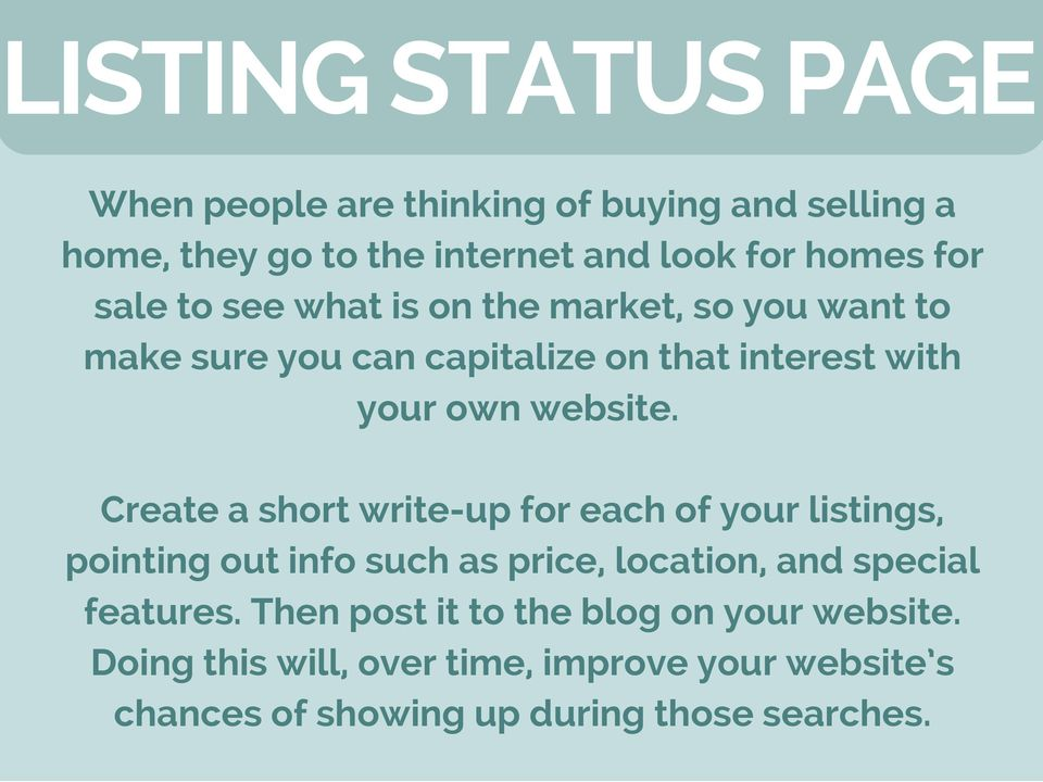 Create a short write-up for each of your listings, pointing out info such as price, location, and special features.