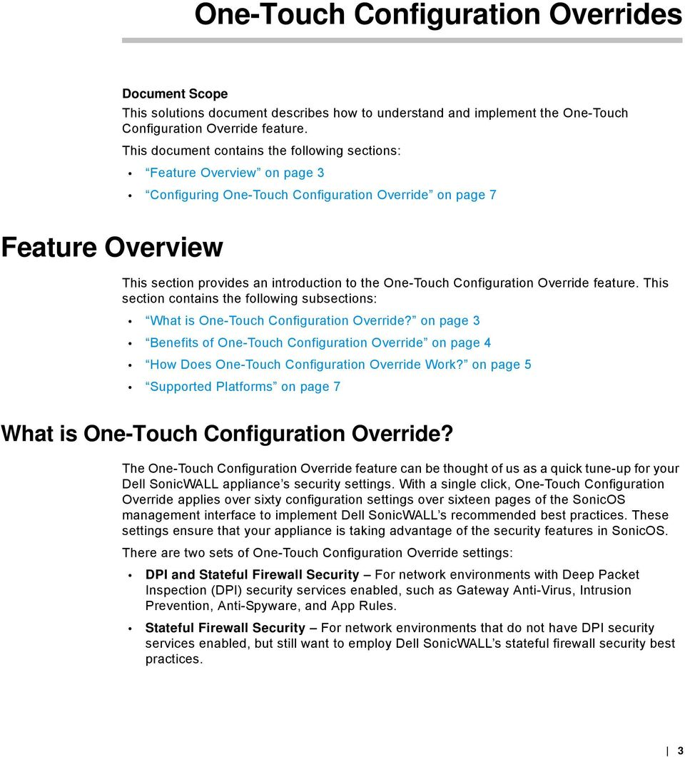 One-Touch Configuration Override feature. This section contains the following subsections: What is One-Touch Configuration Override?