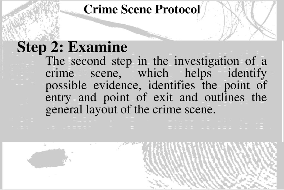 possible evidence, identifies the point of entry and