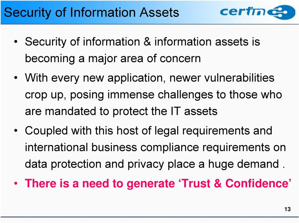 to protect the IT assets Coupled with this host of legal requirements and international business compliance
