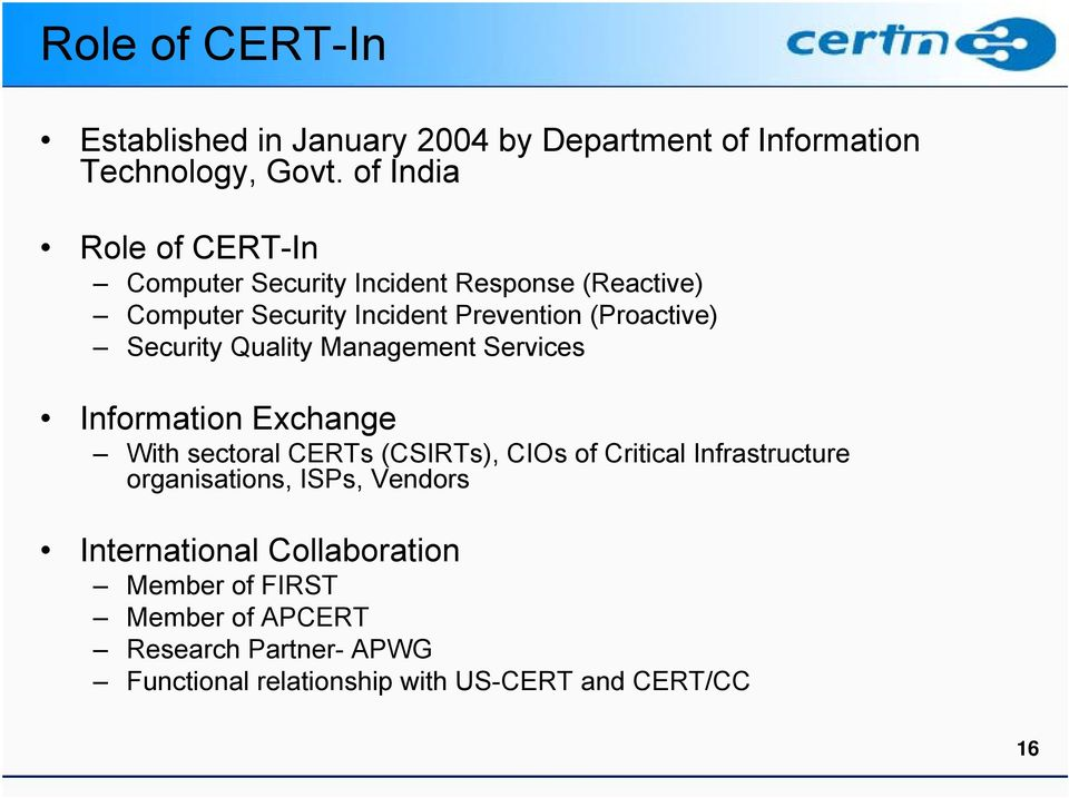 Security Quality Management Services Information Exchange With sectoral CERTs (CSIRTs), CIOs of Critical Infrastructure