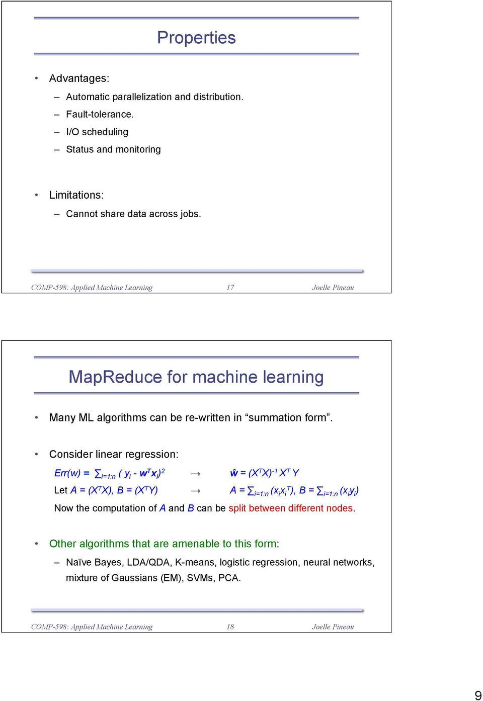 17 MapReduce for machine learning Many ML algorithms can be re-written in summation form.