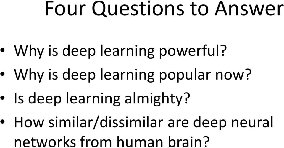 Is deep learning almighty?