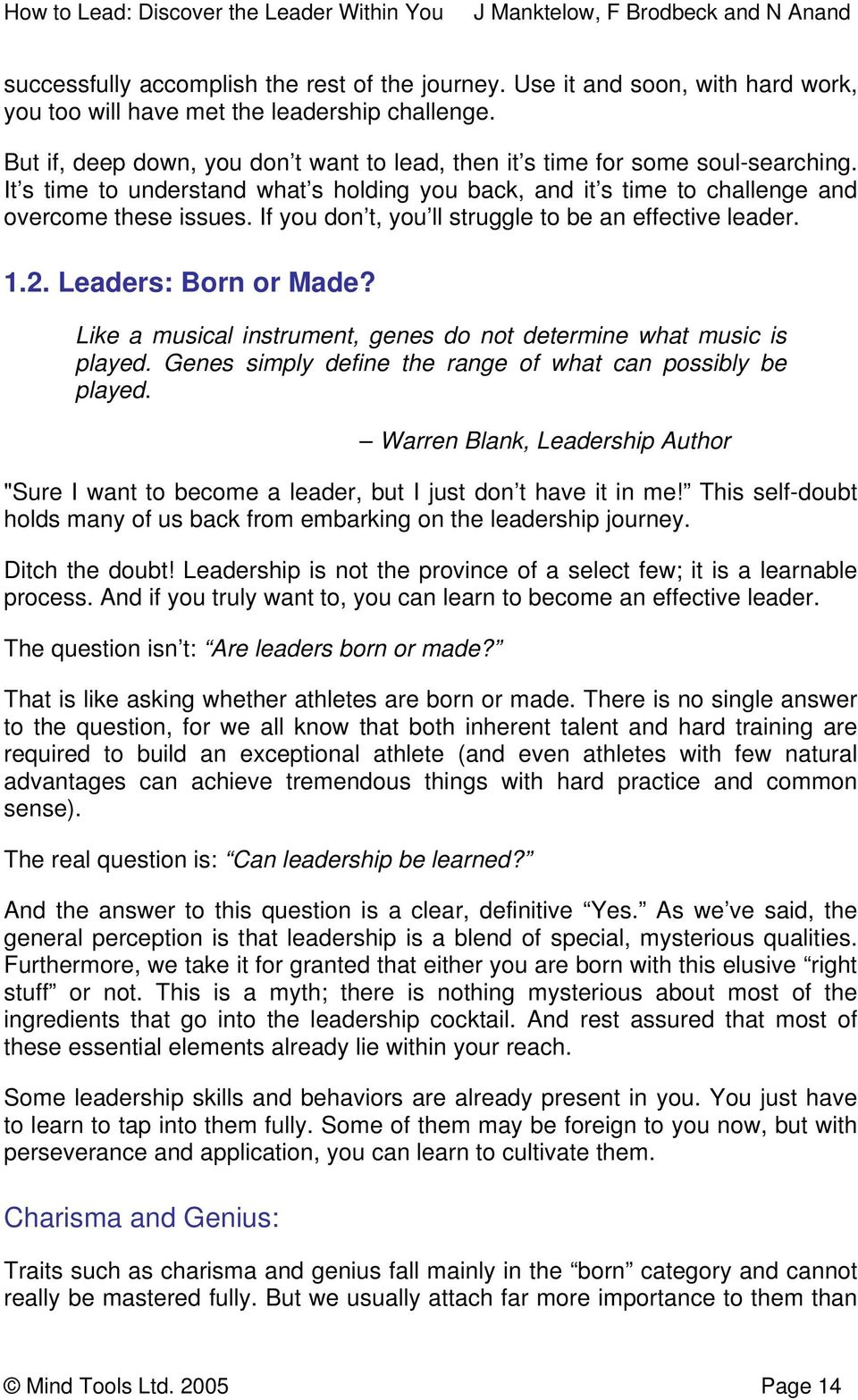 If you don t, you ll struggle to be an effective leader. 1.2. Leaders: Born or Made? Like a musical instrument, genes do not determine what music is played.