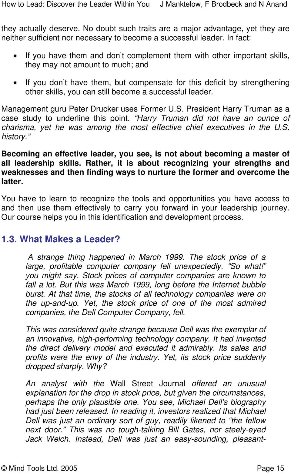 skills, you can still become a successful leader. Management guru Peter Drucker uses Former U.S. President Harry Truman as a case study to underline this point.