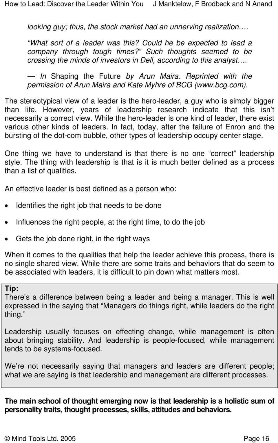 Reprinted with the permission of Arun Maira and Kate Myhre of BCG (www.bcg.com). The stereotypical view of a leader is the hero-leader, a guy who is simply bigger than life.