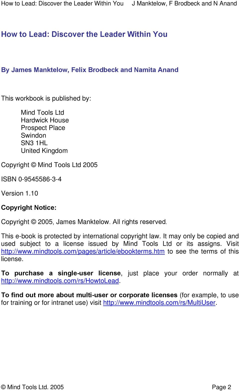 It may only be copied and used subject to a license issued by Mind Tools Ltd or its assigns. Visit http://www.mindtools.com/pages/article/ebookterms.htm to see the terms of this license.