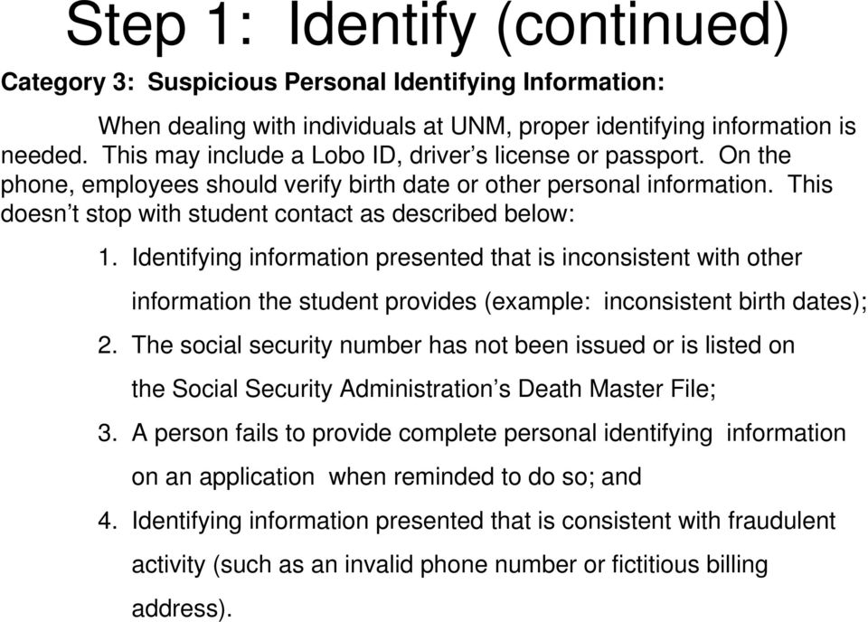 Identifying information presented that is inconsistent with other information the student provides (example: inconsistent birth dates); 2.