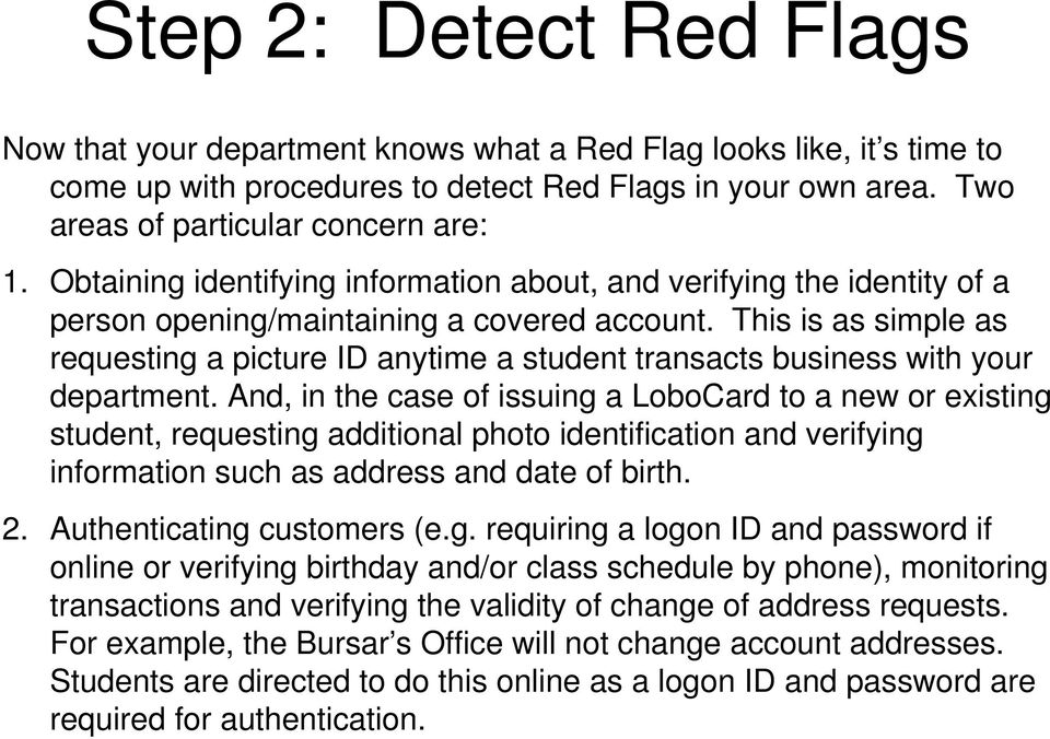 This is as simple as requesting a picture ID anytime a student transacts business with your department.
