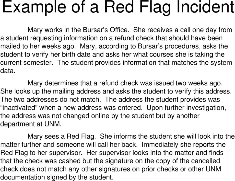 The student provides information that matches the system data. Mary determines that a refund check was issued two weeks ago.