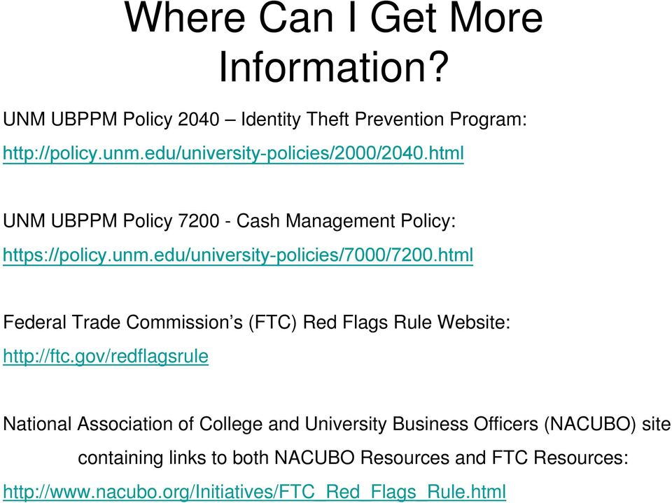edu/university-policies/7000/7200.html Federal Trade Commission s (FTC) Red Flags Rule Website: http://ftc.