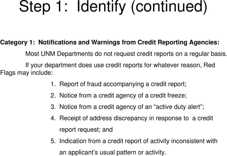 Report of fraud accompanying a credit report; 2. Notice from a credit agency of a credit freeze; 3.