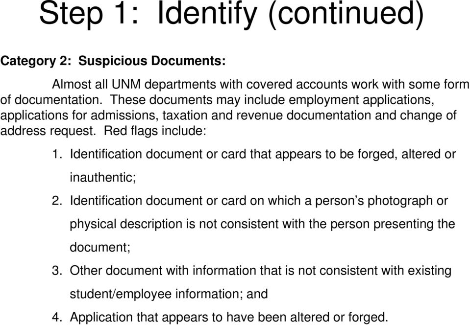 Identification document or card that appears to be forged, altered or inauthentic; 2.