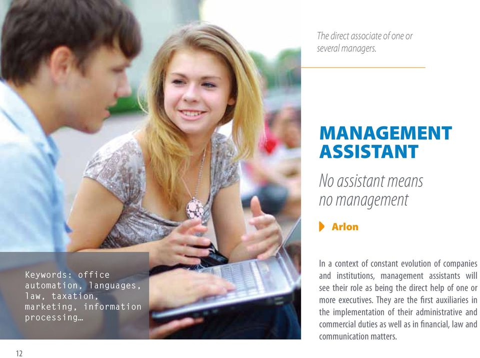 information processing In a context of constant evolution of companies and institutions, management assistants will see their
