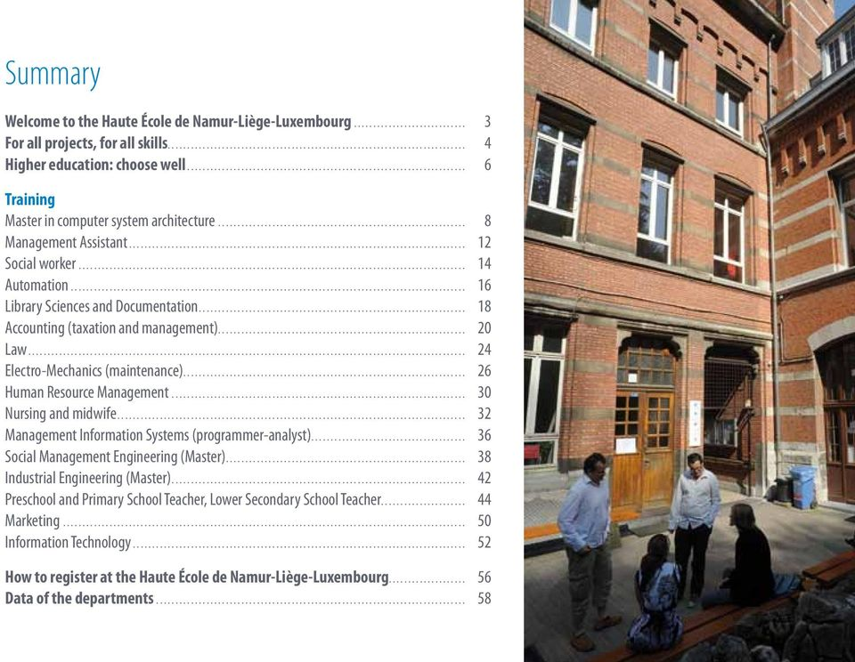 .. 26 Human Resource Management... 30 Nursing and midwife.... 32 Management Information Systems (programmer-analyst)... 36 Social Management Engineering (Master)... 38 Industrial Engineering (Master).