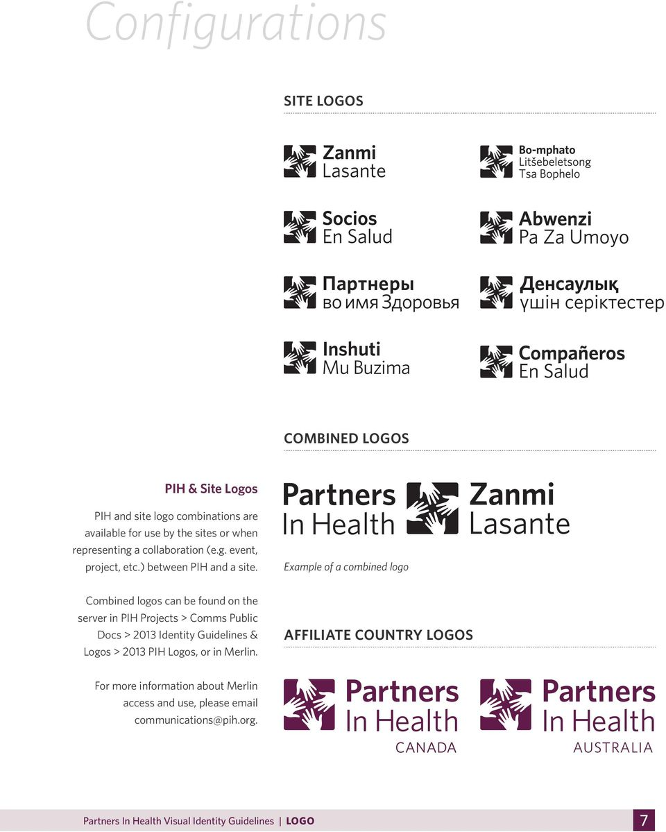 Partners Example of a combined logo Combined logos can be found on the server in PIH Projects > Comms Public Docs > 2013 Identity Guidelines & Logos
