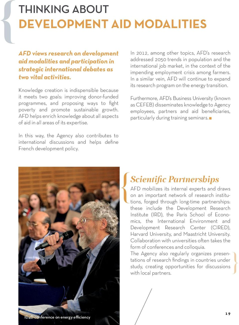 AFD helps enrich knowledge about all aspects of aid in all areas of its expertise.