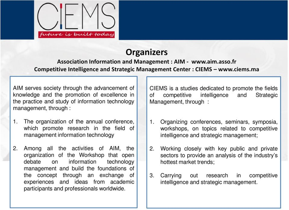 The organization of the annual conference, which promote research in the field of management information technology 2.