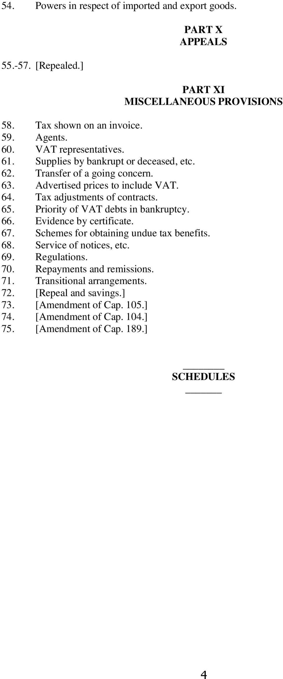 65. Priority of VAT debts in bankruptcy. 66. Evidence by certificate. 67. Schemes for obtaining undue tax benefits. 68. Service of notices, etc. 69. Regulations. 70.