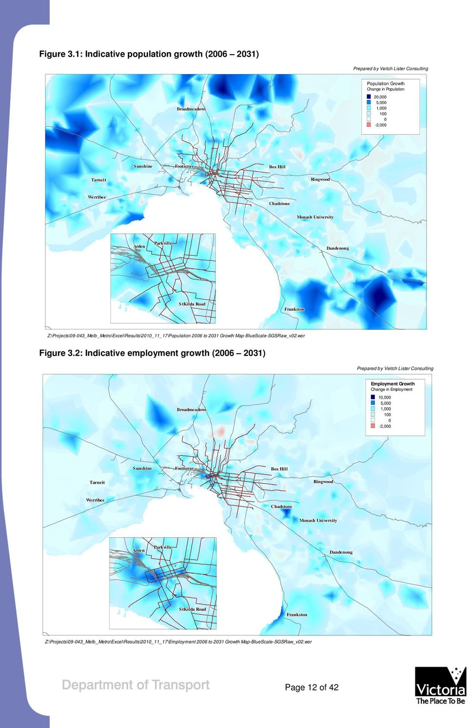 Ringwood Werribee Chadstone Monash University Arden Parkville Dandenong StKilda Road Frankston Z:\Projects\09-043_Melb_Metro\Excel\Results\2010_11_17\Population 2006 to 2031 Growth