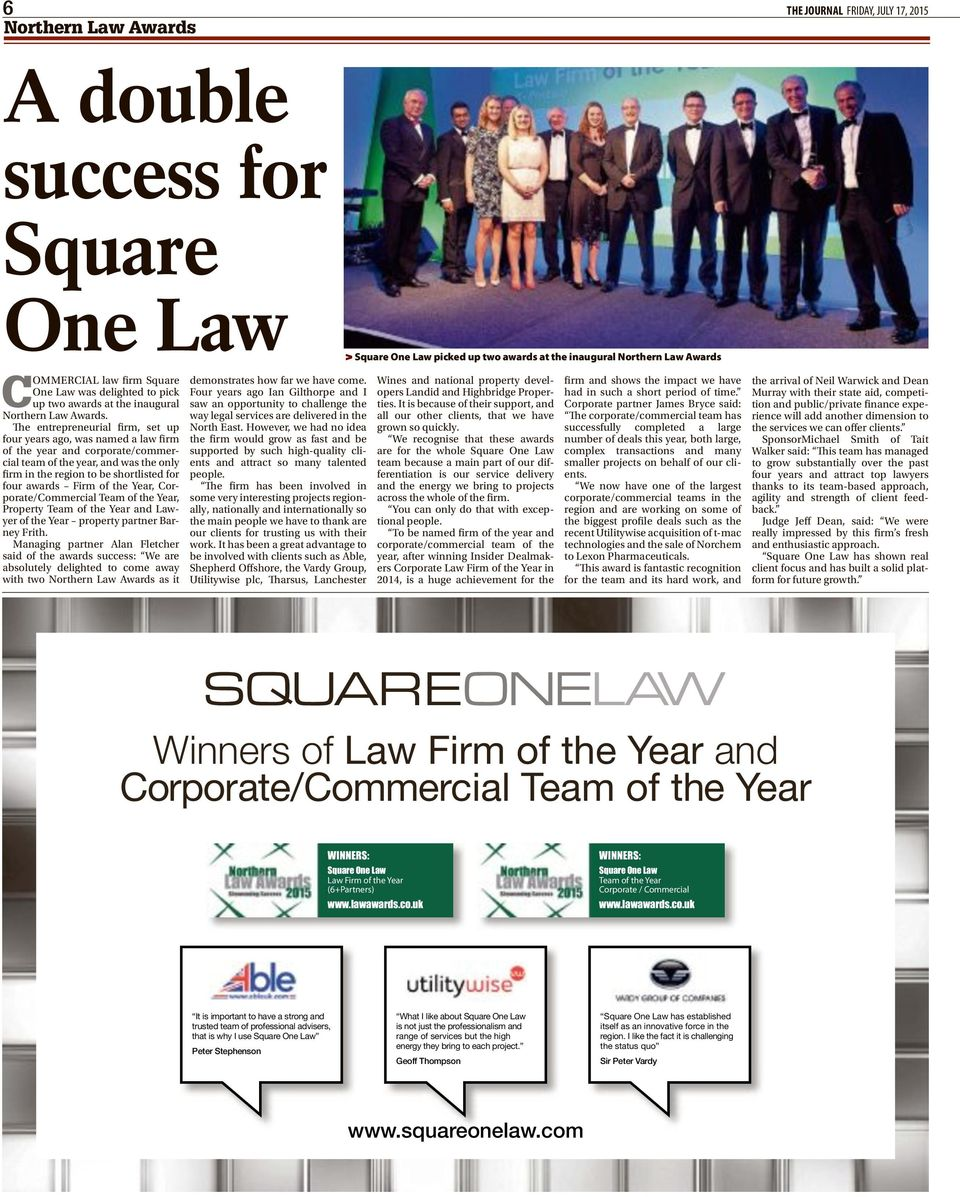 The entrepreneurial firm, set up four years ago, was named a law firm of the year and corporate/commercial team of the year, and was the only firm in the region to be shortlisted for four awards Firm