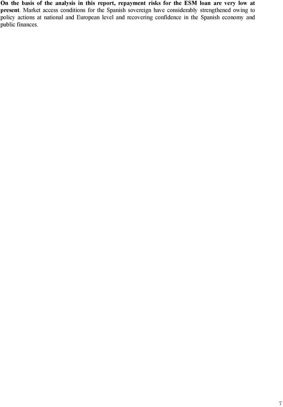 Market access conditions for the Spanish sovereign have considerably