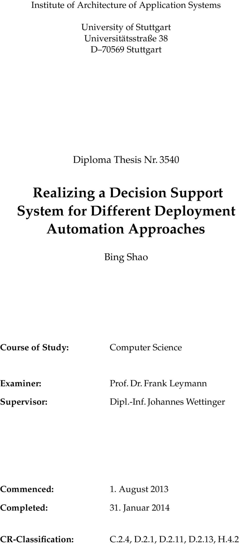 3540 Realizing a Decision Support System for Different Deployment Automation Approaches Bing Shao Course of