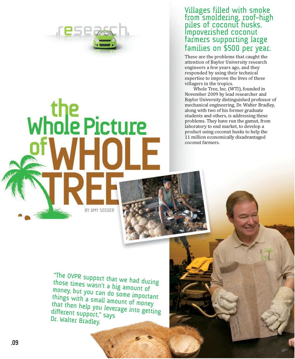 in the tropics. Whole Tree, Inc. (WTI), founded in November 2009 by lead researcher and Baylor University distinguished professor of mechanical engineering, Dr.