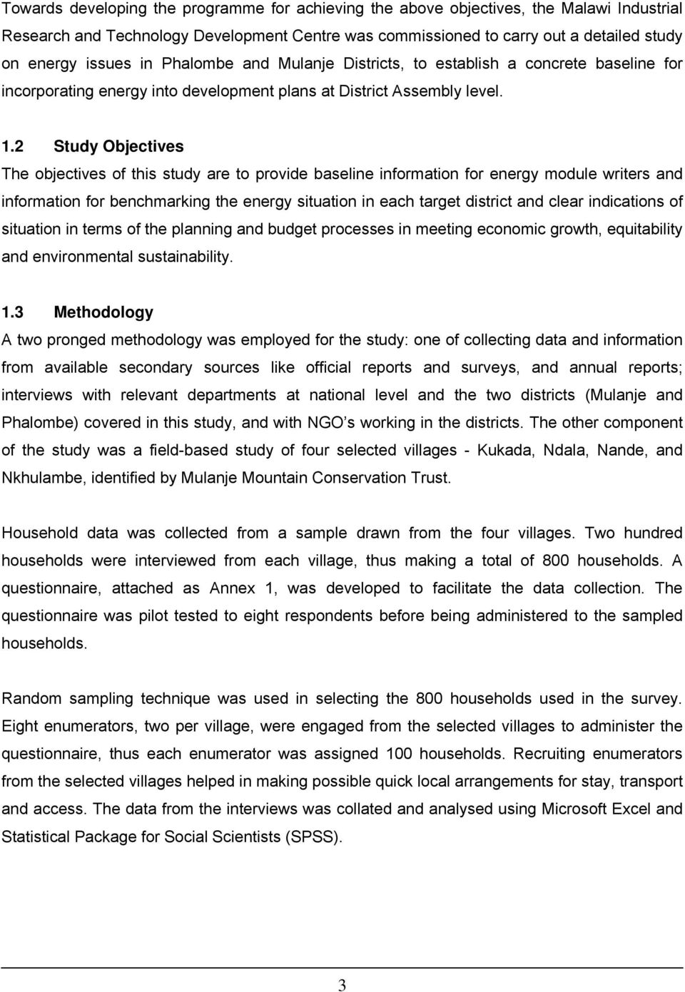 2 Study Objectives The objectives of this study are to provide baseline information for energy module writers and information for benchmarking the energy situation in each target district and clear