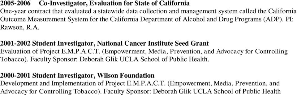 (Empowerment, Media, Prevention, and Advocacy for Controlling Tobacco). Faculty Sponsor: Deborah Glik UCLA School of Public Health.