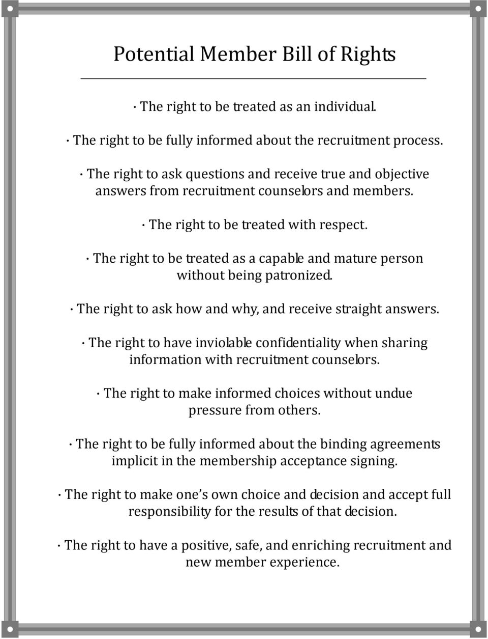 The right to be treated as a capable and mature person without being patronized. The right to ask how and why, and receive straight answers.