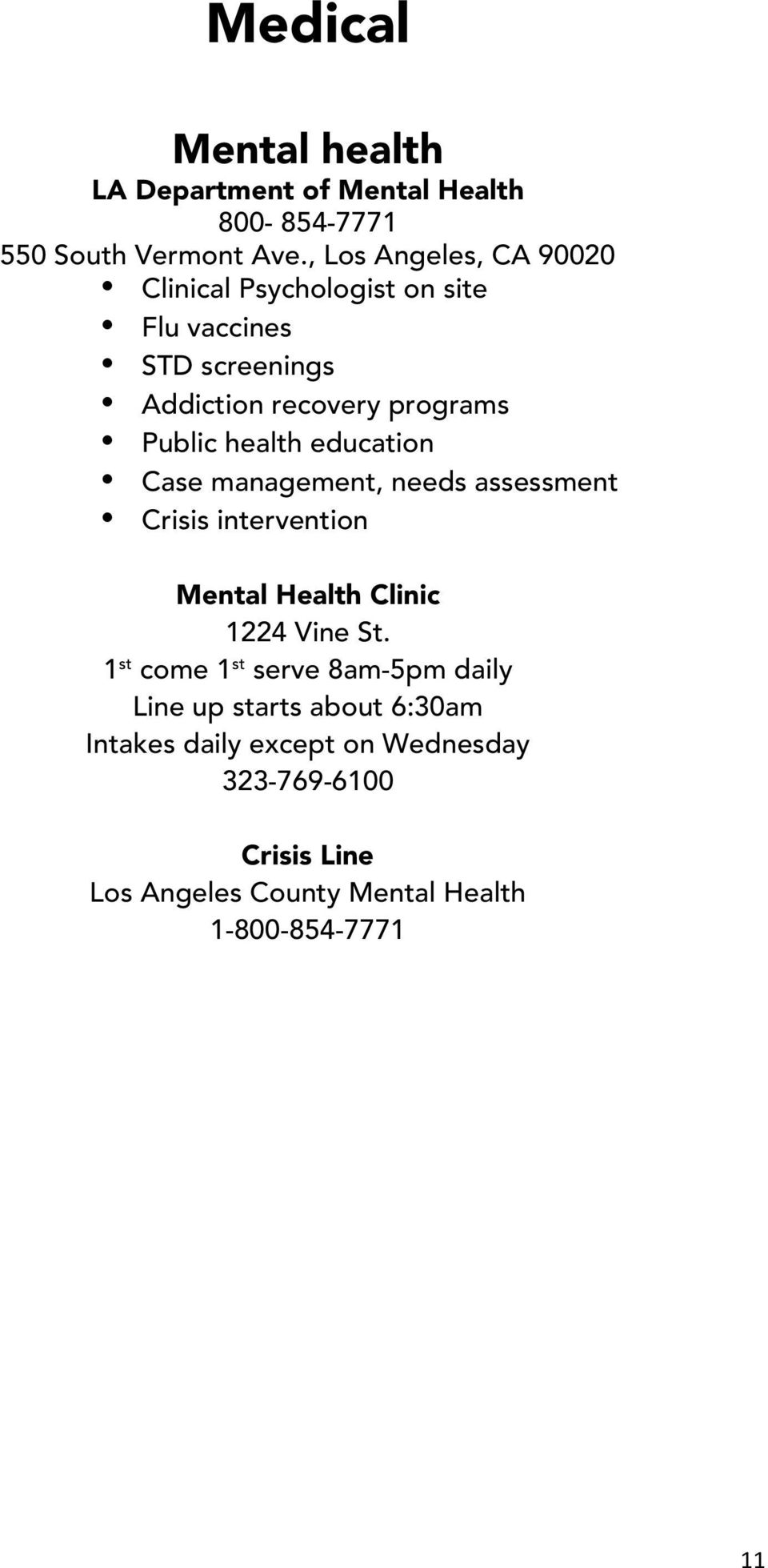 health education Case management, needs assessment Crisis intervention Mental Health Clinic 1224 Vine St.