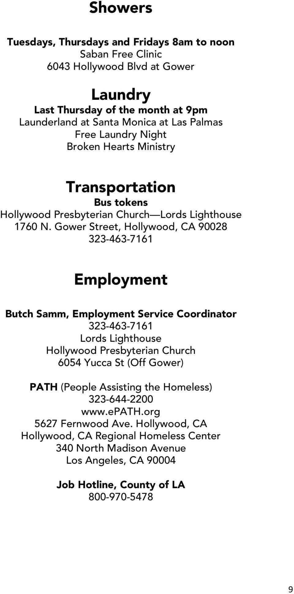 Gower Street, Hollywood, CA 90028 323-463-7161 Employment Butch Samm, Employment Service Coordinator 323-463-7161 Lords Lighthouse Hollywood Presbyterian Church 6054 Yucca St