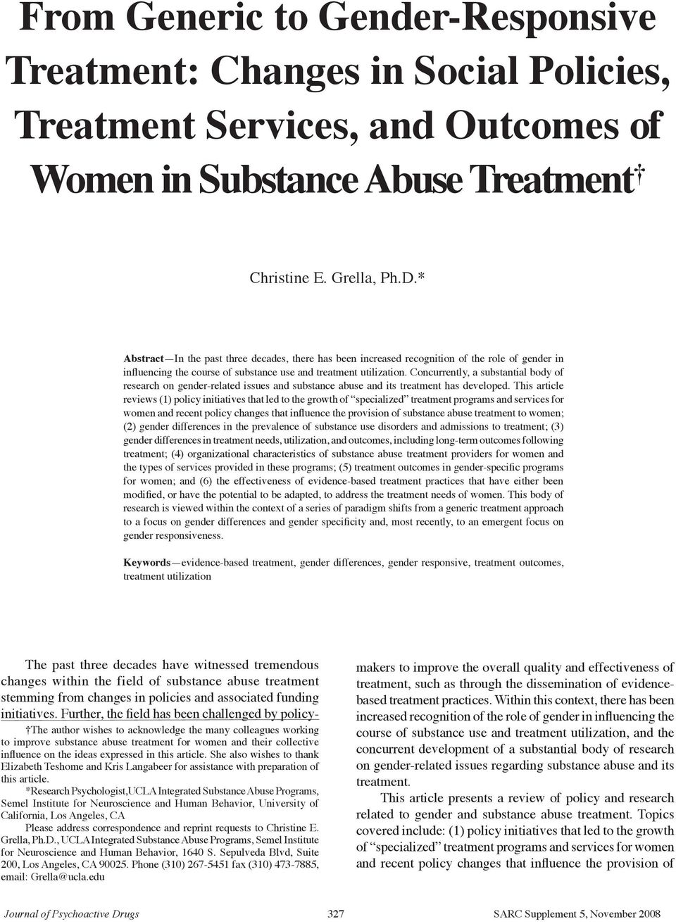 Concurrently, a substantial body of research on gender-related issues and substance abuse and its treatment has developed.