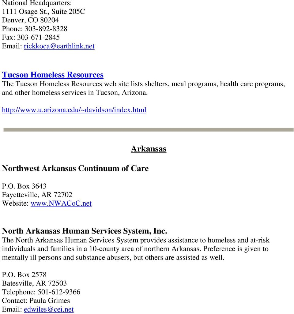 edu/~davidson/index.html Northwest Arkansas Continuum of Care P.O. Box 3643 Fayetteville, AR 72702 Website: www.nwacoc.net Arkansas North Arkansas Human Services System, Inc.