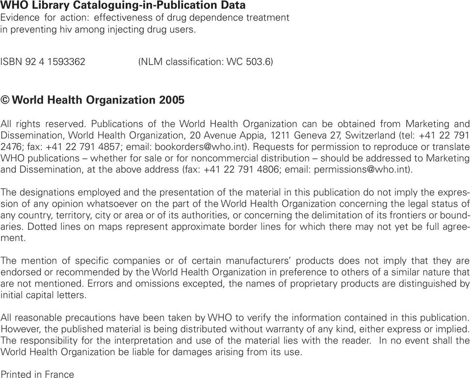 Publications of the World Health Organization can be obtained from Marketing and Dissemination, World Health Organization, 20 Avenue Appia, 1211 Geneva 27, Switzerland (tel: +41 22 791 2476; fax: +41