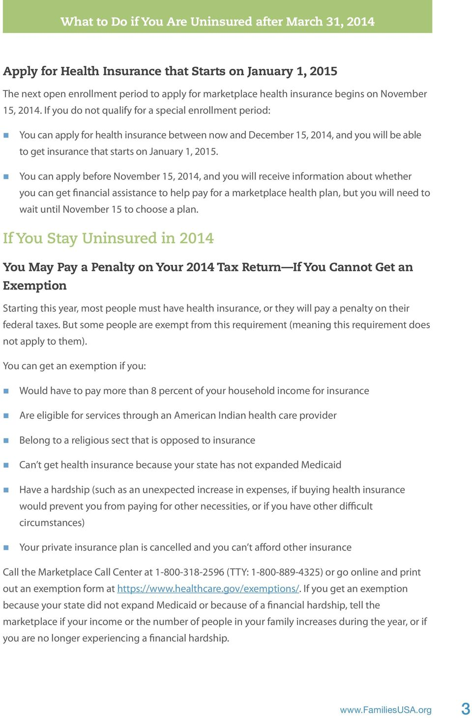 You can apply before November 15, 2014, and you will receive information about whether you can get financial assistance to help pay for a marketplace health plan, but you will need to wait until