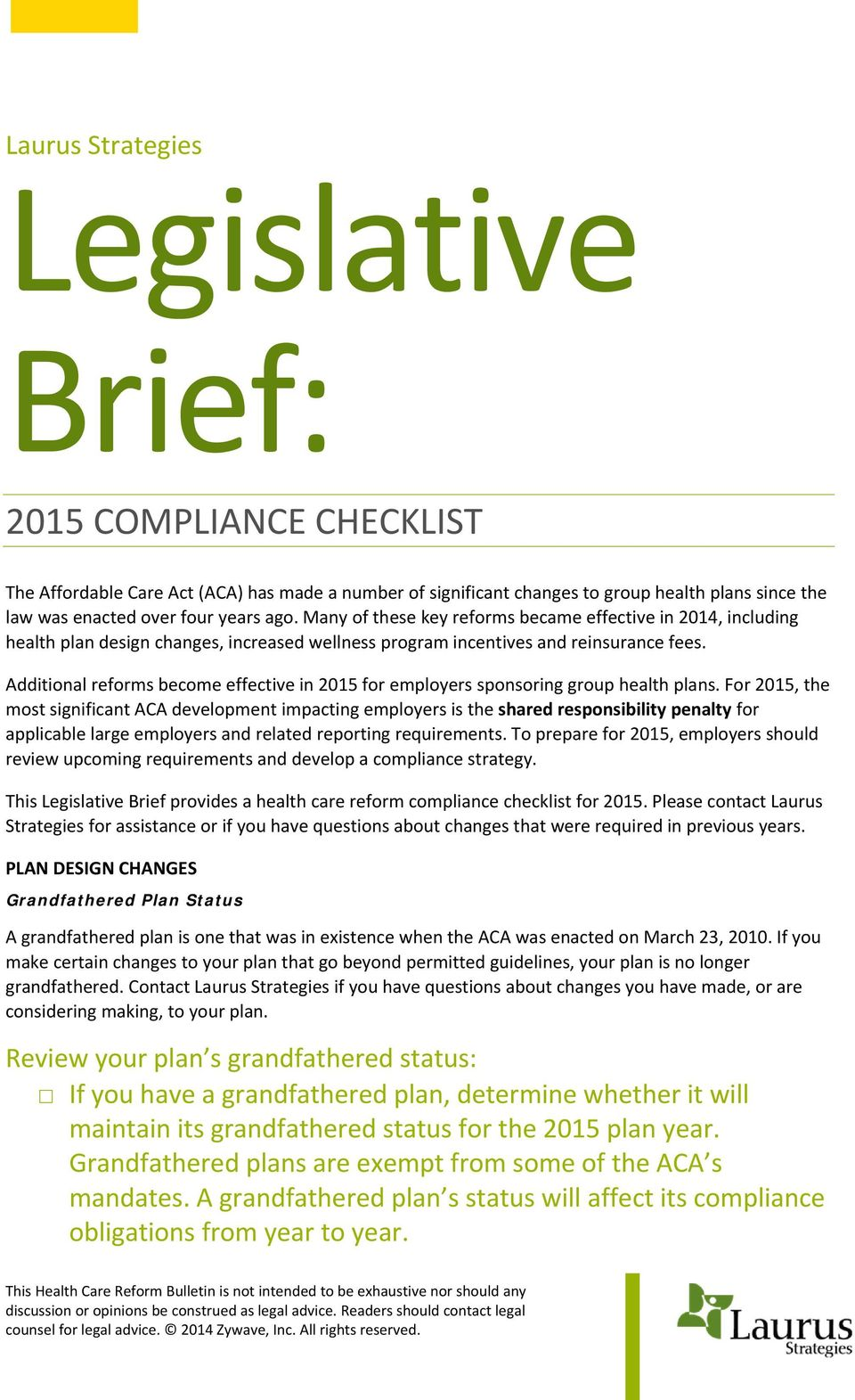 Additional reforms become effective in 2015 for employers sponsoring group health plans.