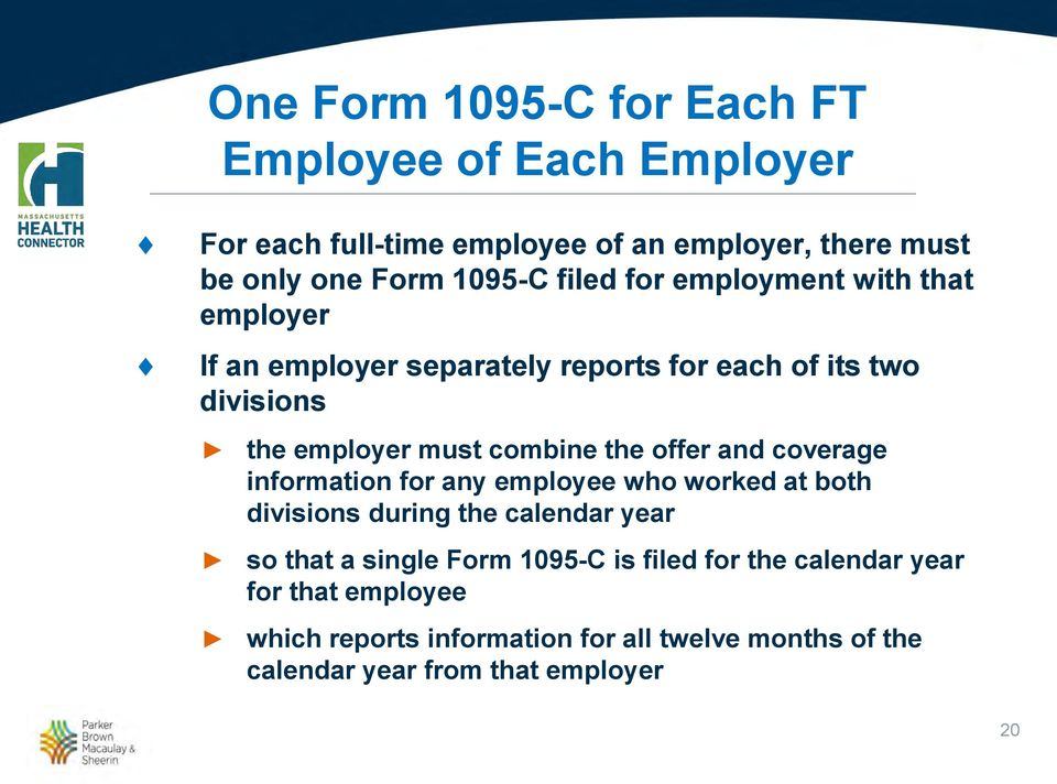 offer and coverage information for any employee who worked at both divisions during the calendar year so that a single Form 1095-C is
