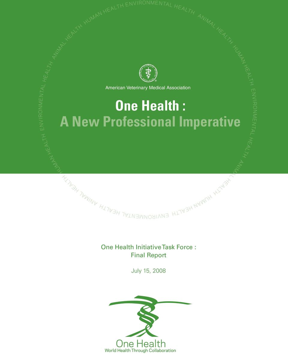 One Health : A New Professional Imperative small (these are different) large One Health Initiative Task Force :