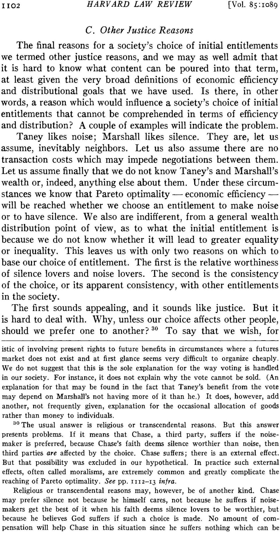 into that term, at least given the very broad definitions of economic efficiency and distributional goals that we have used.